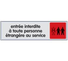 Plaque VISO - Entrée interdite à toute personne étrangere au service - 170 x 40 mm - S37